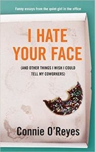 Cover for https://www.amazon.com/Hate-Your-Face-Things-Coworkers/dp/1732370311