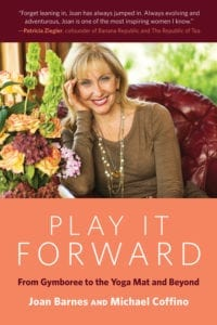 Cover for Play It Forward: From Gymboree to the Yoga Mat and Beyond